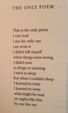 I didn't kill myself when things went wrong/I didn't turn to drugs or teaching/I tried to sleep but when I couldn't sleep/I learned to write/what might be read on nights like this by one like me... Leonard Cohen