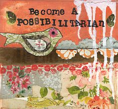 BECOME A POSSIBILITARIAN. Mixed media art. Patchwork collage painting. Soul. Inspired.