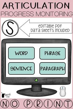 Articulation progress monitoring for /s/. No printing required for the busy SLP! Easily monitor progress in your speech therapy sessions in words, phrases, sentences, and paragraphs. Editable pdf data sheets included. This versatile speech therapy resource can be used for screening, quick drill, monitoring progress, and more! Make speech therapy easy with no print materials. Click for more info.