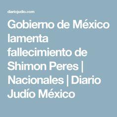 Gobierno de México lamenta fallecimiento de Shimon Peres | Nacionales | Diario Judío México