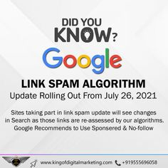 𝗚𝗢𝗢𝗚𝗟𝗘 𝗟𝗶𝗻𝗸 𝗦𝗽𝗮𝗺 𝗔𝗹𝗴𝗼𝗿𝗶𝘁𝗵𝗺 update is rolling out from July 26, 2021 The Sites that are Involved in Link Spam will see Changes in Search as those Links will be Re-assessed by this Algorithm. 𝗡𝗼𝘄 𝗚𝗼𝗼𝗴𝗹𝗲 𝗥𝗲𝗰𝗼𝗺𝗺𝗲𝗻𝗱𝘀 𝘁𝗼 𝘂𝘀𝗲 𝗦𝗽𝗼𝗻𝘀𝗼𝗿𝗲𝗱 𝗮𝗻𝗱 𝗡𝗼𝗳𝗼𝗹𝗹𝗼𝘄 𝗟𝗶𝗻𝗸𝘀.