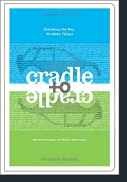 Cradle To Cradle: Remaking the Way We Make Things / William McDonough & Michael Braungart