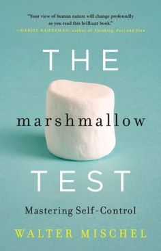 The Marshmallow Test: Mastering Self-Control by Walter Mischel for Little, Brown and Company