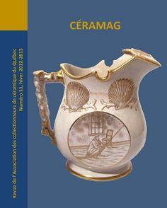 Revue de l'Association des collectionneurs de céramique du Québec CÉRAMAG # 11, hiver 2012-2013