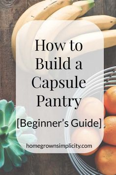 How to Build a Capsule Pantry [Beginner's Guide] via @minimalism_mom