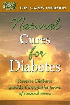 Book Cover Natural Cures for Diabetes: Reverse Diabetes Quickly Through the Power of Natural Cures
