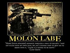 "Molon Labe ""Make (your attacker) advance through a wall of bullets. I may get killed with my own gun, but he's gonna have to beat me to death with it, 'cause it's going to be empty. Clint Smith, Tattoo Quotes For Men, Molon Labe, Gun Rights, Thing 1, Dont Tread On Me, Badass Quotes, Gun Control, Guns And Ammo"