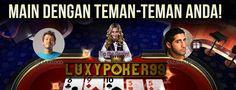 Luxy Poker 99 Adalah Situs Poker Online Terbaik dengan Minimal Deposit 10rb anda sudah dapat melakukan Permainan Poker Online Indonesia Terbaik.