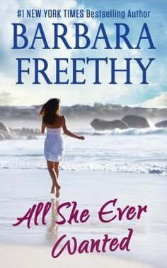 Free Download All She Ever Wanted by Barbara Freethy for free!