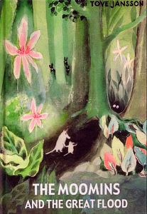 The Moomins and the Great Flood by Tove Jansson - All kids should get to know the Moomins