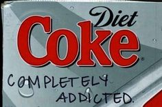 Which means it's time to face reality and admit you are… | 25 Signs You're Addicted To Diet Coke