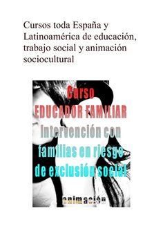 Curso Educador Familiar Curso a distancia toda España y Latinoamerica para trabajadores sociales, educadores sociales, pedagogos, psicologos, estudiantes