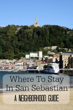 Where to Stay in San Sebastian: Our Local Neighborhood Guide Devour San Sebastian Food Tours San Sebastian Spain, Spain Travel Guide, Spanish Culture, Places In Europe, Basque Country, Spain And Portugal, Like A Local, New City, Future Travel