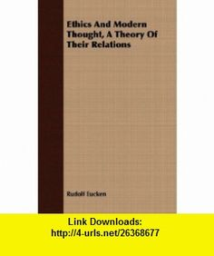 Ethics And Modern Thought, A Theory Of Their Relations (9781408662946) Rudolf Eucken , ISBN-10: 1408662949  , ISBN-13: 978-1408662946 ,  , tutorials , pdf , ebook , torrent , downloads , rapidshare , filesonic , hotfile , megaupload , fileserve