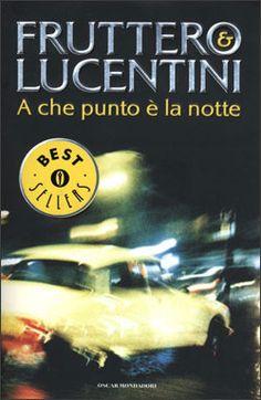 """""""A che punto è la notte"""" di Carlo Fruttero & Franco Lucentini - Semplicemente un capolavoro."""