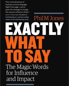 84 best thought leadership books images on pinterest leadership philm jones use exactly what to say and the power of using specific word choices in order to increase influence and fandeluxe Gallery