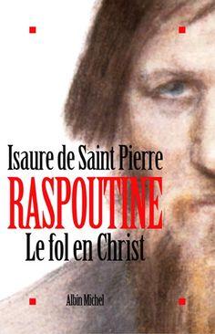 Couverture de l'ouvrage : Raspoutine. Le Fol en Christ de Isaure de Saint Pierre