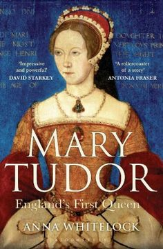 Mary Tudor: England's First Queen by WHITELOCK ANNA https://www.amazon.com/dp/1408800780/ref=cm_sw_r_pi_dp_x_v7Q1ybVJZJRA6