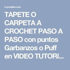 TAPETE O CARPETA A CROCHET PASO A PASO con puntos Garbanzos o Puff en VIDEO TUTORIAL - YouTube