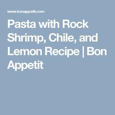 Pasta with Rock Shrimp, Chile, and Lemon Recipe | Bon Appetit
