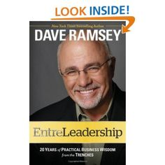 EntreLeadership: 20 Years of Practical Business Wisdom from the Trenches by Dave Ramsey
