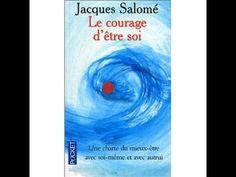 Le courage d'être Soi - Jacques Salomé- Livre audio - Magnifique témoignage d'une individuation. N.