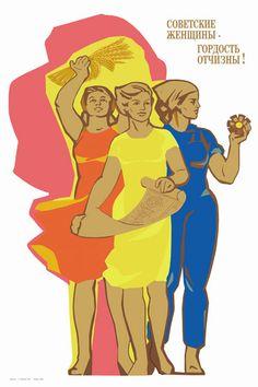 """Soviet Women - Pride of the Motherland!"" Designer: Nina Nikolaevna Vatolina (1915-2002)."