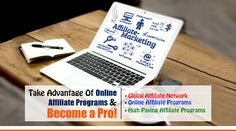Take Advantage Of Online Affiliate Programs & Become a Pro! - AppsDiscover
