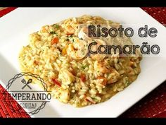 RISOTO DE CAMARÃO - Vídeo receita de como fazer risoto de camarão - bem explicadinho | temperando.com #risotodecamarao #videoreceita
