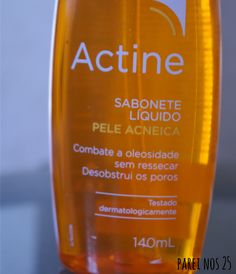 Actine - sabonete líquido para pele acneica   Parei nos 25