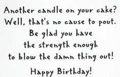Another Candle On Your Birthday Cake Funny Saying Cling River City Rubber Stamp Birthday Verses For Cards, Birthday Card Messages, Birthday Poems, Birthday Card Sayings, Birthday Sentiments, Card Sentiments, Happy Birthday Quotes, Happy Birthday Wishes, Birthday Greetings