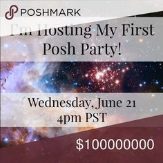 Posh Party 6/21 4pm PST I'm hosting my first Posh Party! Theme TBD Other
