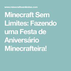 Minecraft Sem Limites: Fazendo uma Festa de Aniversário Minecrafteira!