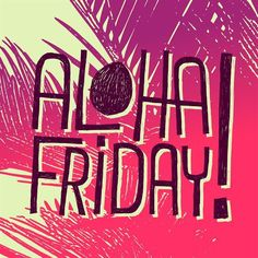 Happy Friday Remember we are here on Saturday from 10:00 am to 4:00 pm