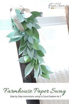 Farmhouse Paper Swag- paper crafting- Cricut- Cricut Explore Air 2- farmhouse style- swag- garland- decor- wedding decorations- farmhouse decor- die cut- leaves