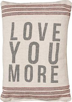 Love You More Pillow $16.95