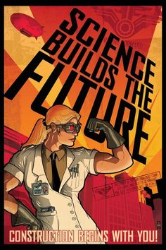 SCIENCE BUILDS THE FUTURE Poster by Paul Sizer. Done for the Western Michigan Uni Faculty Exhibition.: