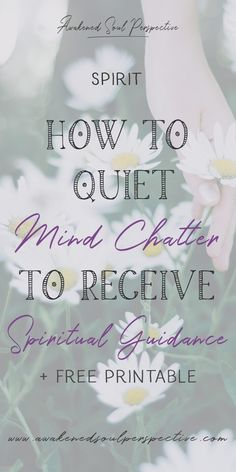 How to quiet mind chatter to receive spiritual guidance. Via Awakened Soul Perspective #spiritualpath #awakening #spiritualguides