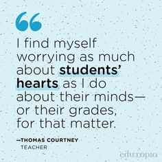 """Verified """"I find myself worrying as much about students' hearts as I do about their minds—or their grades, for that matter."""" - Thomas Courtney, Teacher Teacher Quotes, Education Quotes, No Worries, Mindfulness, Teaching, Students, Hearts, Instagram, Teacher Qoutes"""