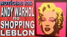 """TV LEBLON - ANDY WARHOL NO SHOPPING LEBLON - A exposição """"Andy Warhol - Ícones Pop"""" está no Shopping Leblon e pode ser vista até o dia 12 de Julho de 2015 no 3º piso. Essa mostra inédita é composta por 16 serigrafias altamente representativas da obra do autor, como os retratos de Marilyn Monroe e Mao Tsé Tung, o símbolo do dólar e a emblemática Campbell´s Soup. #warholnoleblon @shoppingleblon"""