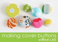 """Use fabric scraps and your button stash. Or buy a handful of the """"Odds 'n Ends"""" buttons, at the fabric store. Or purchase some cheapy-cheap buttons at the store. The price of cheap buttons cost much less than the cover button kits. Sewing Hacks, Sewing Tutorials, Sewing Patterns, Sewing Tips, Basic Sewing, Sewing Ideas, Techniques Couture, Sewing Techniques, Fabric Crafts"""