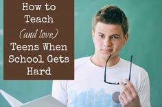How to Teach (and Love) Teens When School Gets Hard
