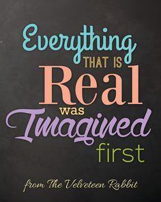 FREE velveteen_printable_chalkboard_version - This is a great inspirational quote for a child's room or playroom. I printed it out at CVS and picked it up in 1 hour!