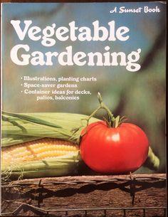 Vegetable Gardening - A Sunset Book 1975