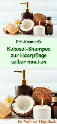 Kokosöl Kosmetik selber machen - Rezept für selbst gemachtes Kokosöl Shampoo zur natürlichen Haarpflege aus nur 4 Zutaten - stärkt das Haar und macht es weich und geschmeidig ...
