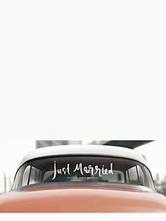 on the big day, you'll want to shout it from the rooftops. this stick-on decal is a good first step — the just married window cling by kate spade new york. (october 2014)