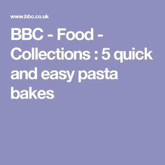 BBC - Food - Collections : 5 quick and easy pasta bakes