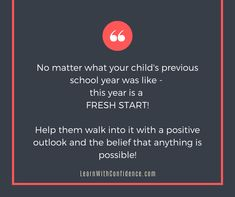 Help your children feel like they have a new, fresh stare and that they CAN achieve! When School Starts, Going Back To School, New School Year, School Days, Antenatal Classes, Positive Outlook, New Teachers, Parenting Quotes, Talking To You