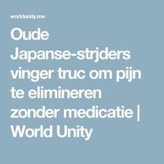 Oude Japanse-strjders vinger truc om pijn te elimineren zonder medicatie | World Unity
