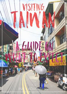visiting Taiwan: a guide on what to expect